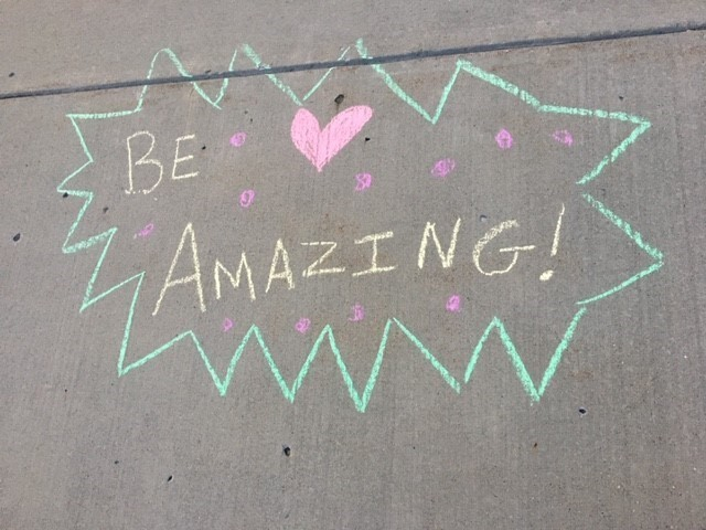 Be Amazing in Sidewalk Chalk