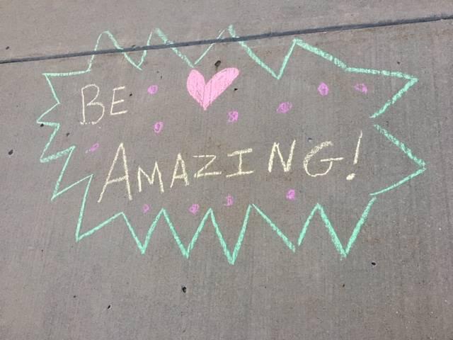 Be Amazing - sidewalk chalk